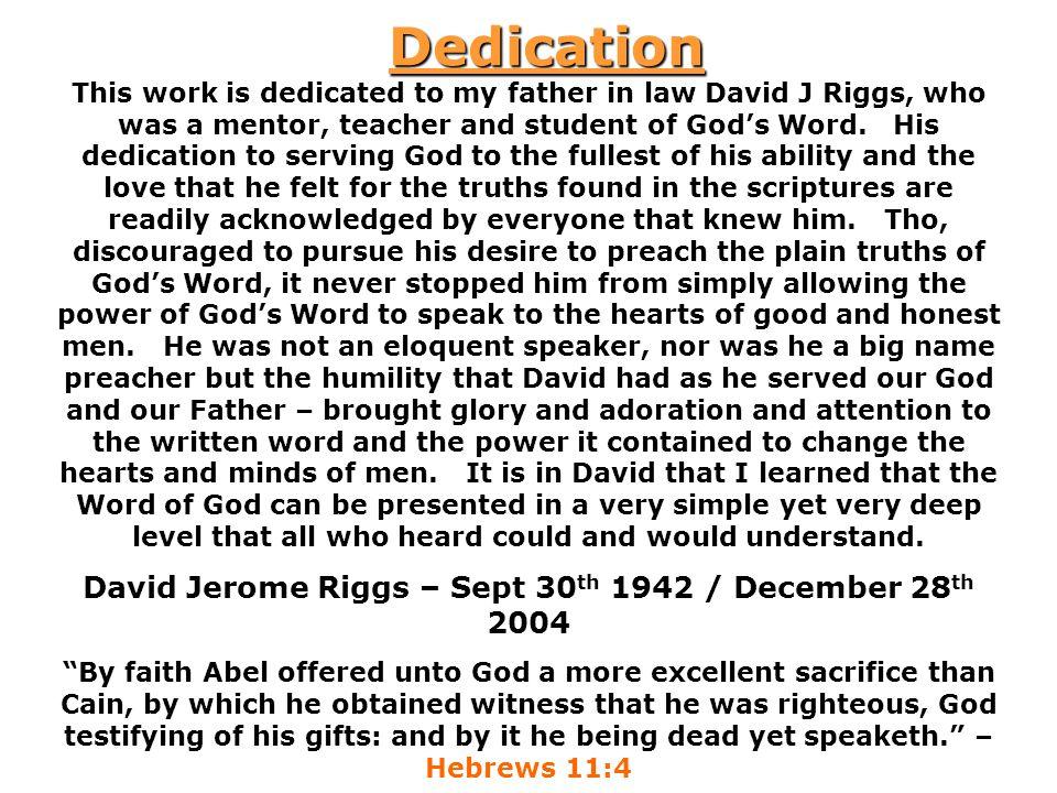 David Jerome Riggs – Sept 30th 1942 / December 28th 2004
