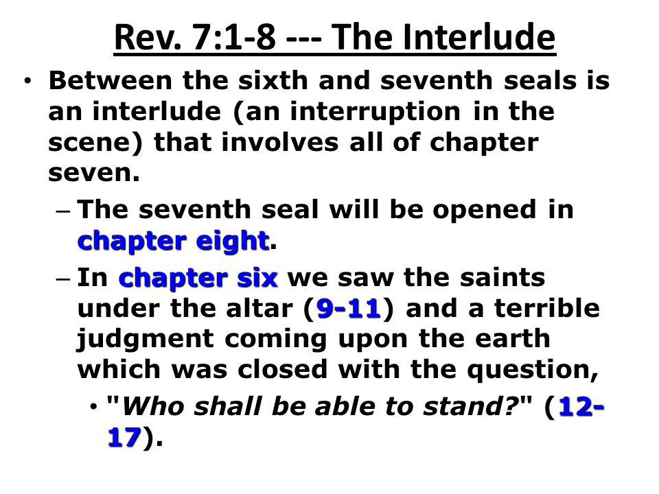 Rev. 7:1-8 --- The Interlude