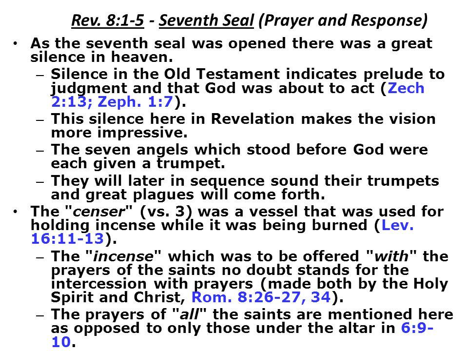 Rev. 8:1-5 - Seventh Seal (Prayer and Response)