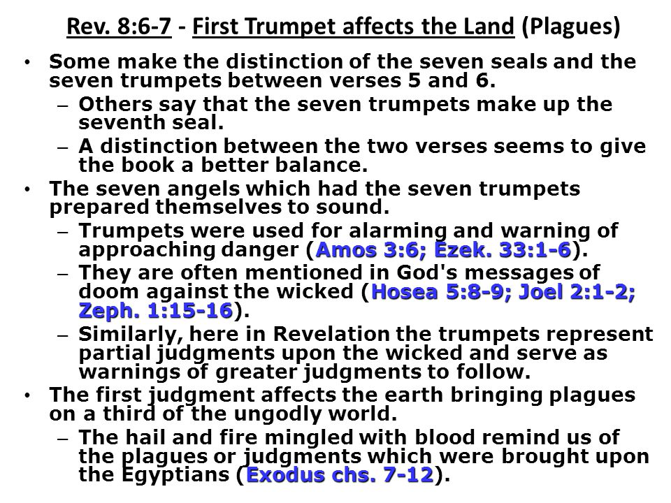 Rev. 8:6-7 - First Trumpet affects the Land (Plagues)