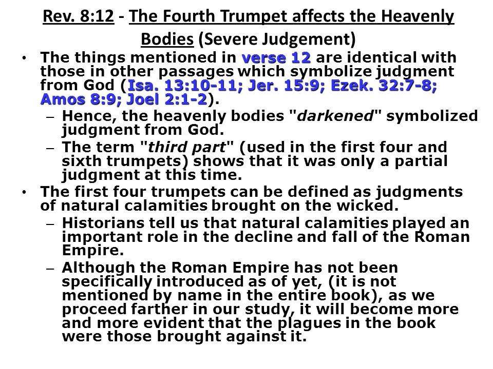 Rev. 8:12 - The Fourth Trumpet affects the Heavenly Bodies (Severe Judgement)