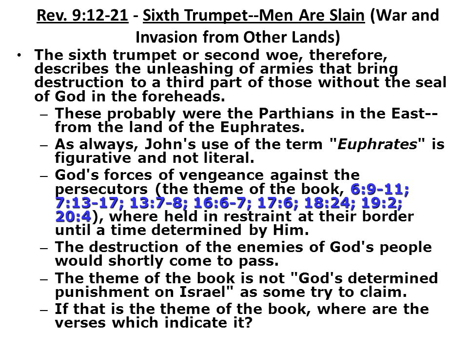 Rev. 9:12-21 - Sixth Trumpet--Men Are Slain (War and Invasion from Other Lands)