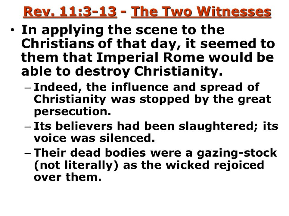 Rev. 11:3-13 - The Two Witnesses