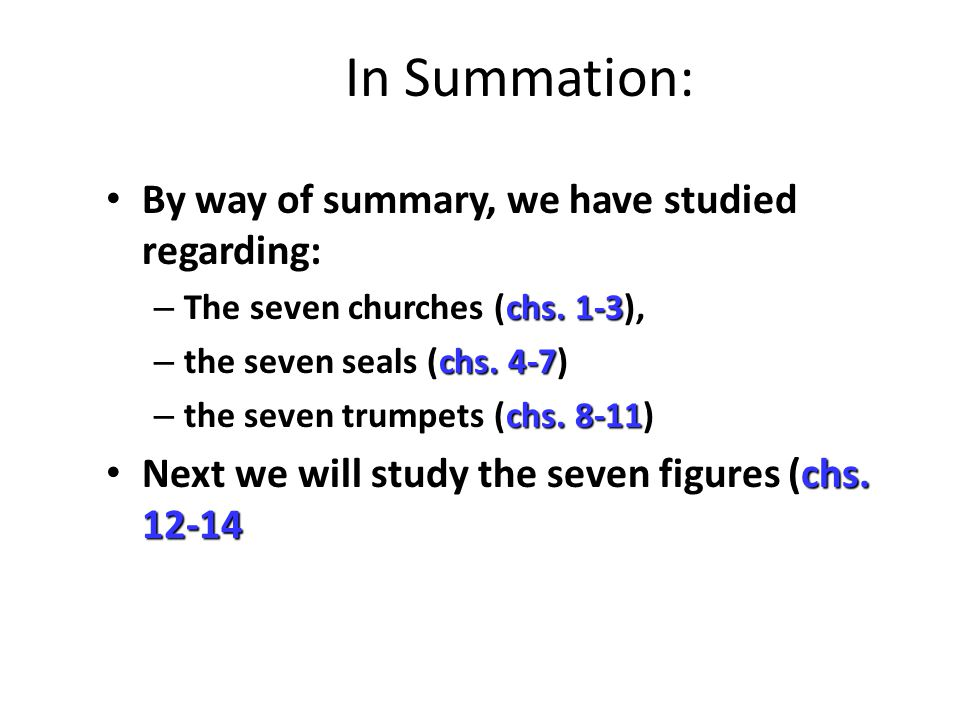 In Summation: By way of summary, we have studied regarding: