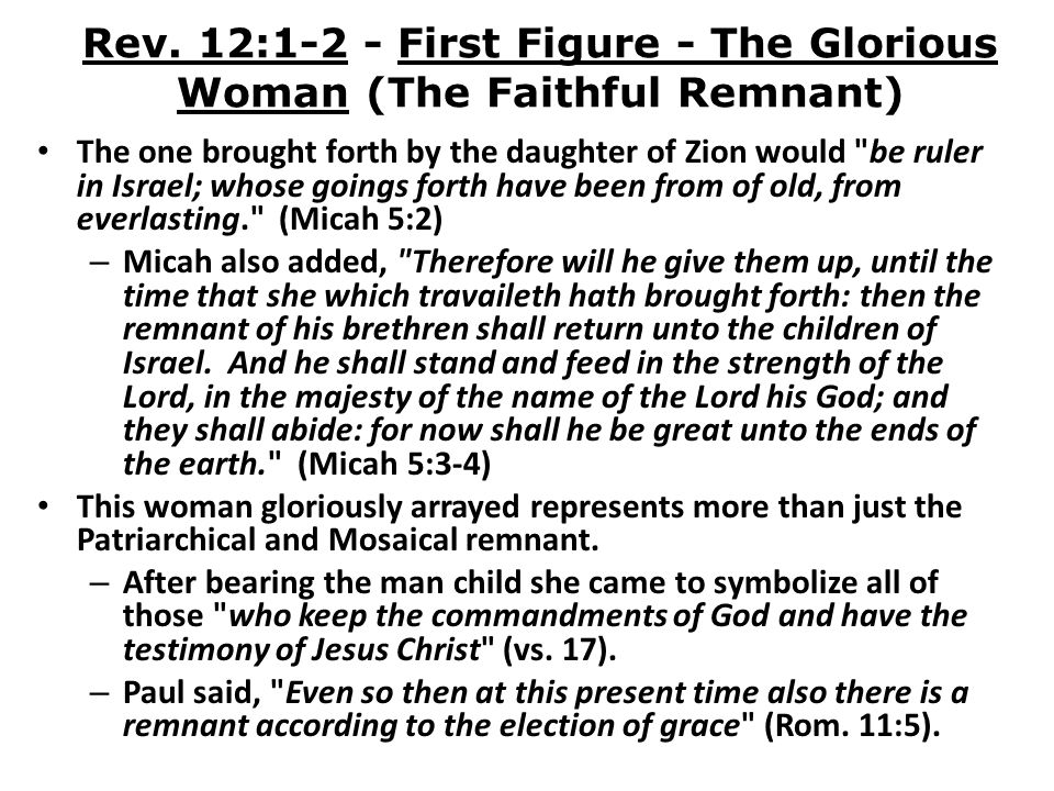 Rev. 12:1-2 - First Figure - The Glorious Woman (The Faithful Remnant)
