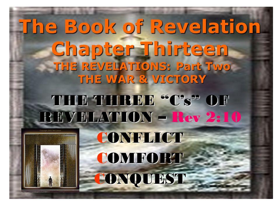 THE THREE C's OF REVELATION – Rev 2:10 CONFLICT COMFORT CONQUEST