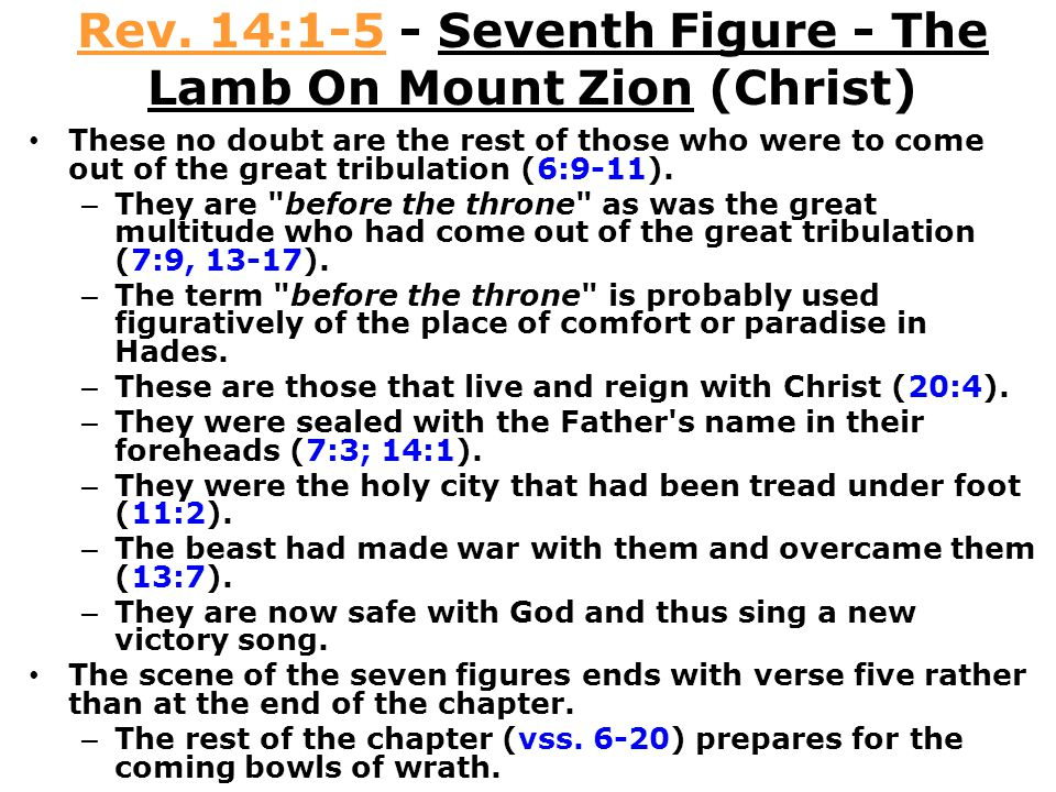 Rev. 14:1-5 - Seventh Figure - The Lamb On Mount Zion (Christ)