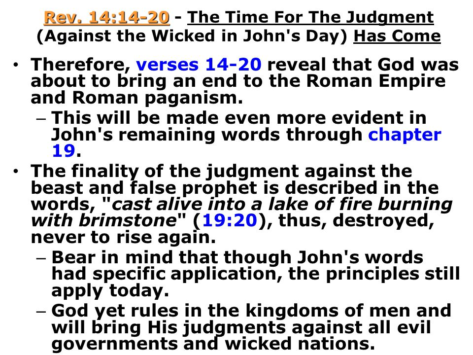 Rev. 14:14-20 - The Time For The Judgment (Against the Wicked in John s Day) Has Come