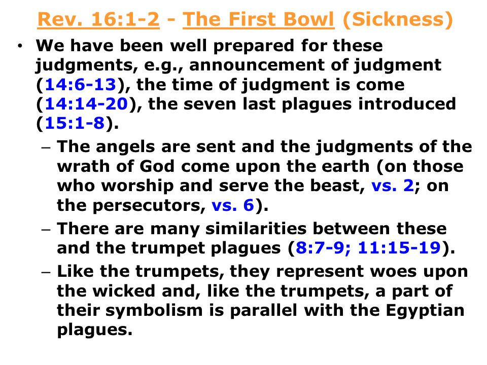 Rev. 16:1-2 - The First Bowl (Sickness)