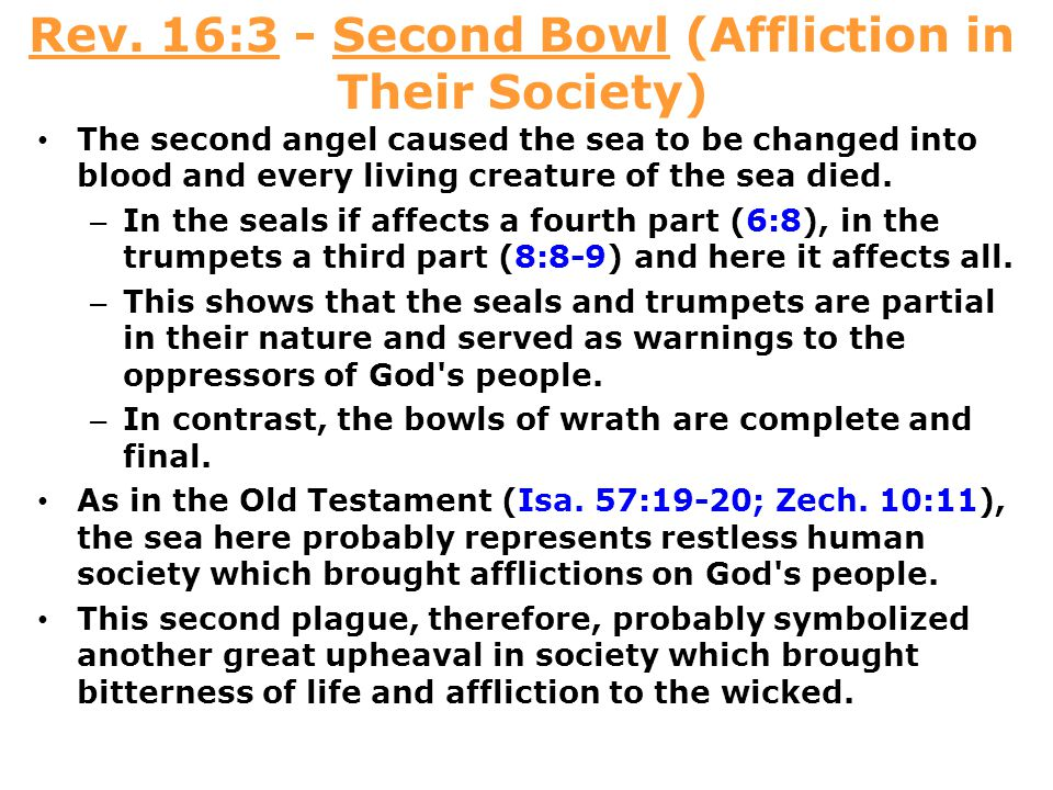Rev. 16:3 - Second Bowl (Affliction in Their Society)