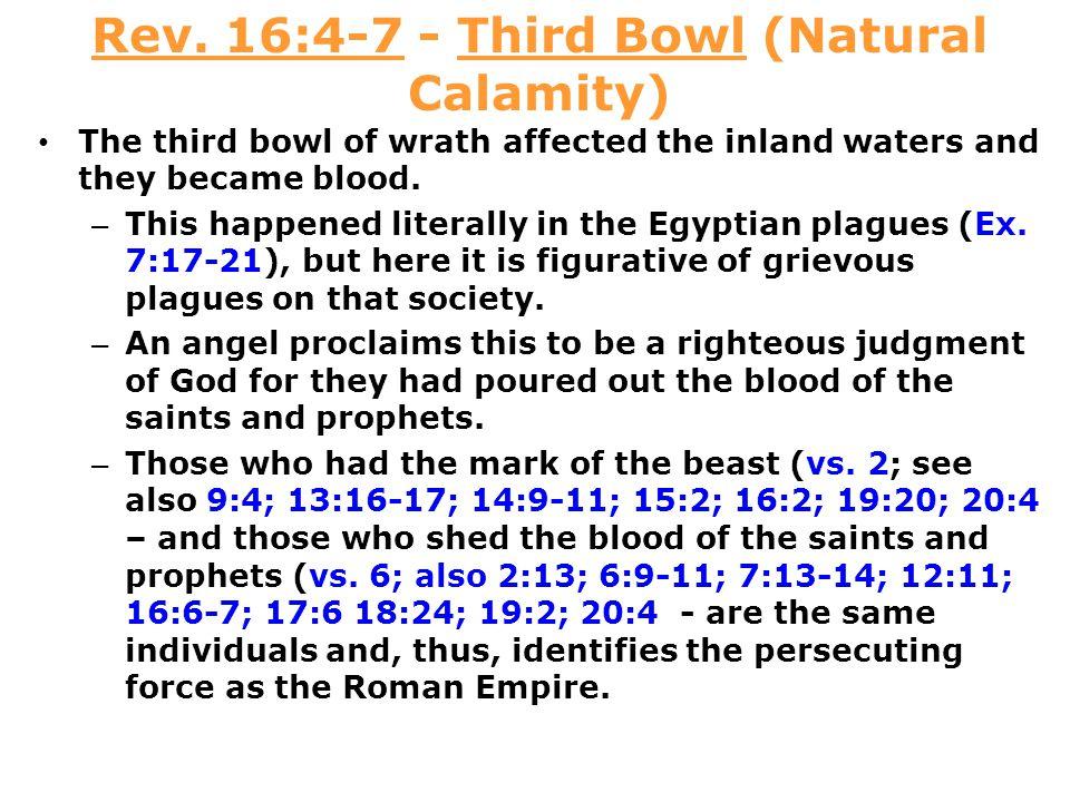 Rev. 16:4-7 - Third Bowl (Natural Calamity)