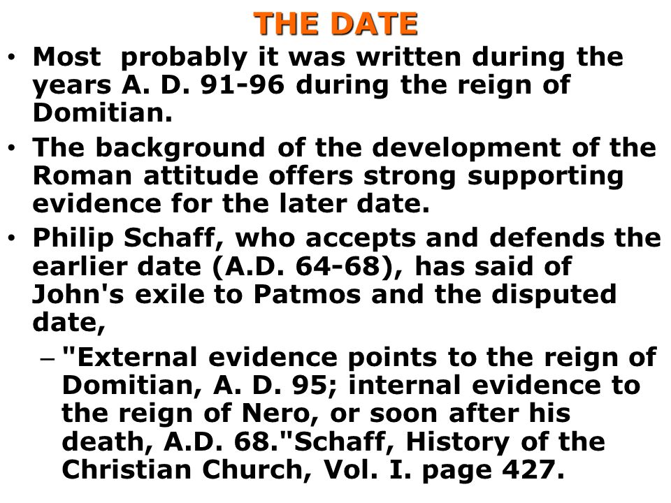 THE DATE Most probably it was written during the years A. D. 91-96 during the reign of Domitian.