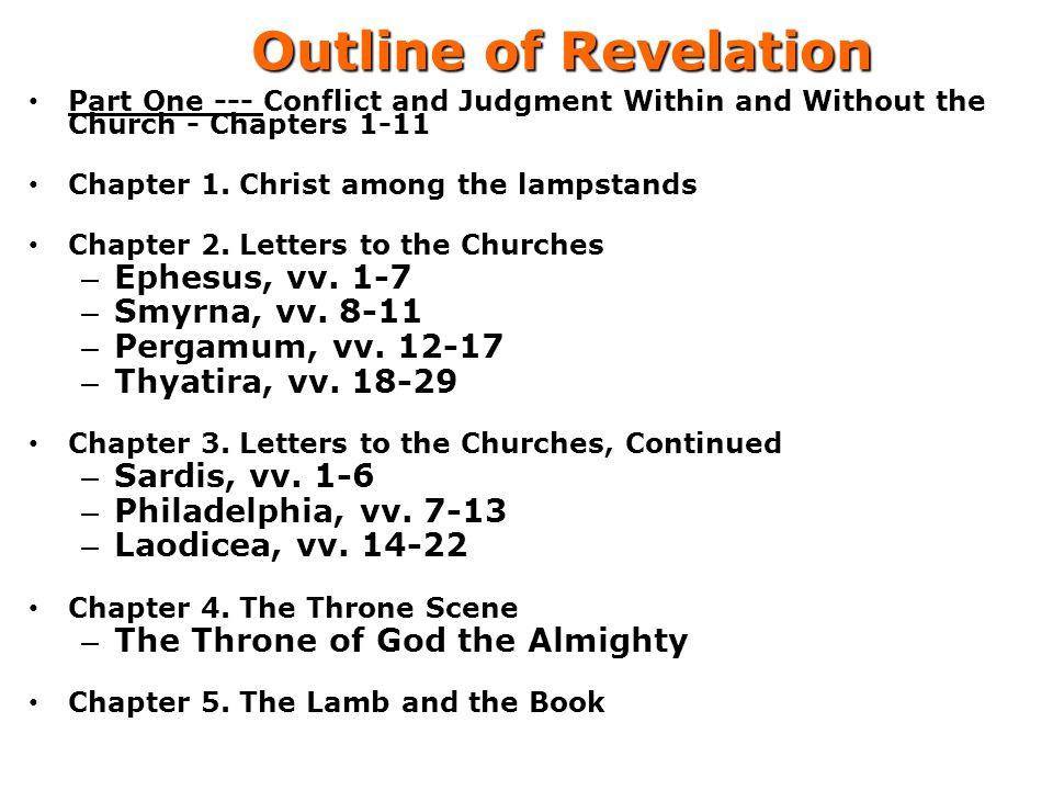 Outline of Revelation Ephesus, vv. 1-7 Smyrna, vv. 8-11