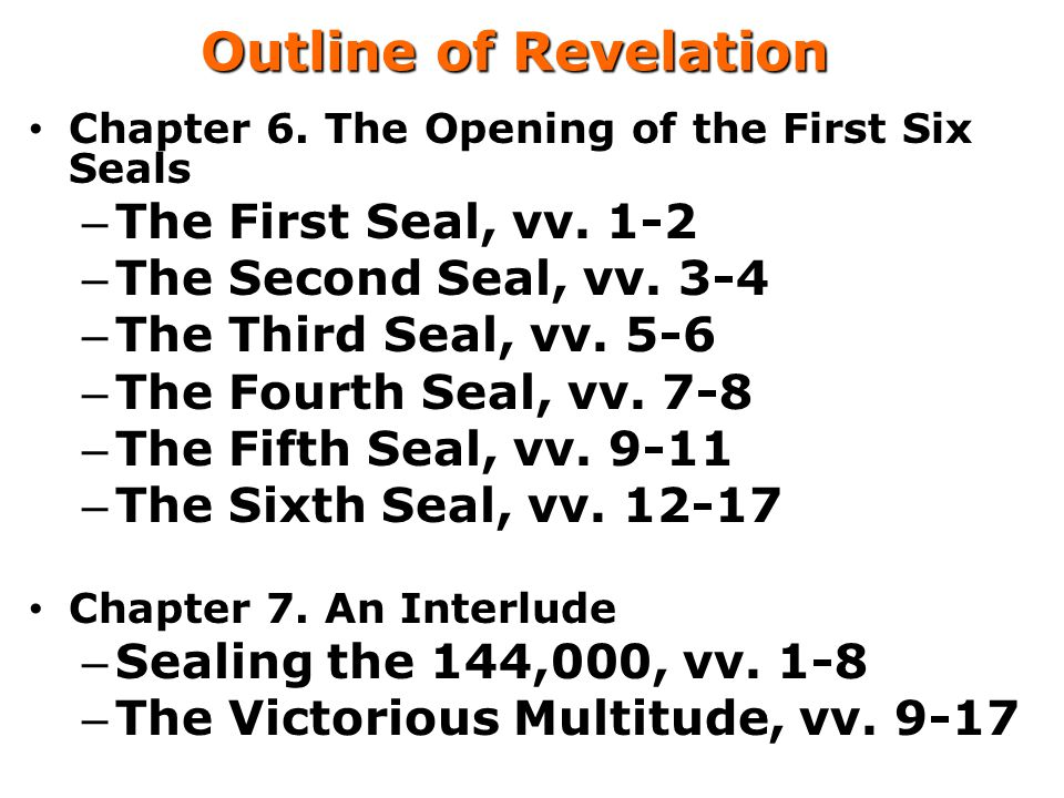 Outline of Revelation The First Seal, vv. 1-2 The Second Seal, vv. 3-4