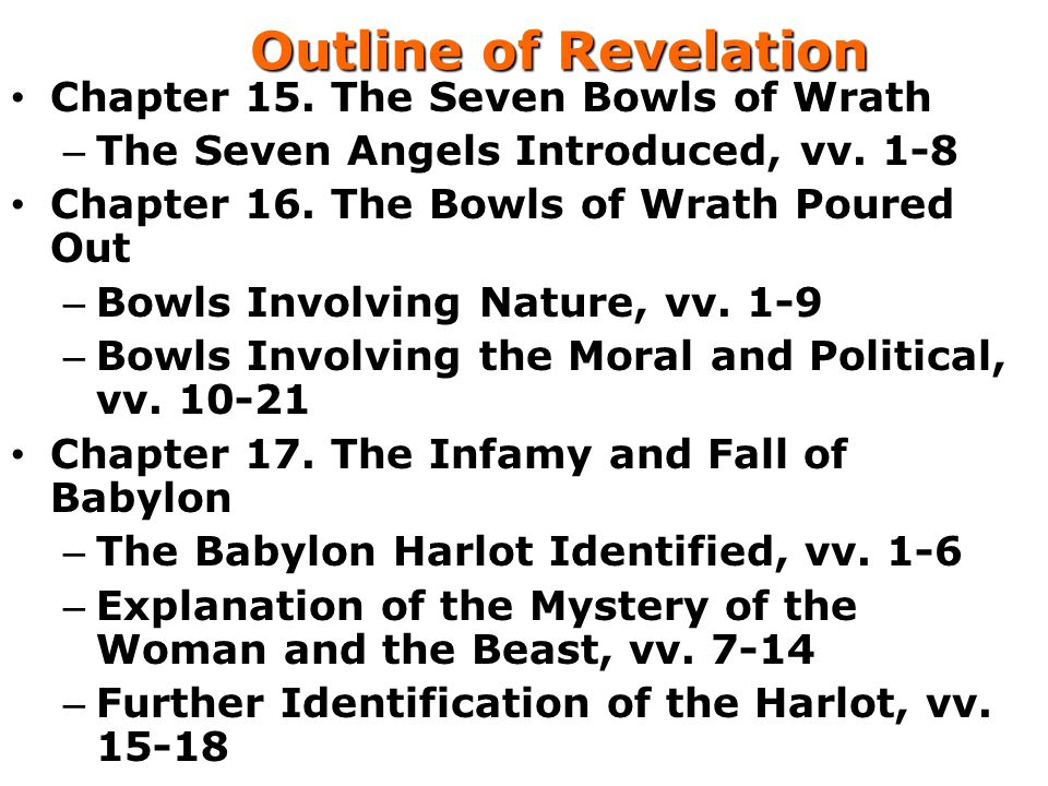Outline of Revelation Chapter 15. The Seven Bowls of Wrath