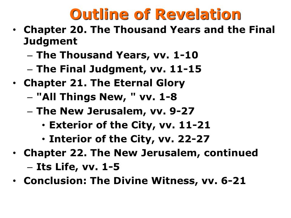 Outline of Revelation Chapter 20. The Thousand Years and the Final Judgment. The Thousand Years, vv. 1-10.