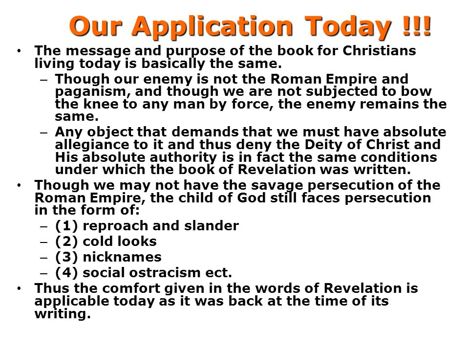 Our Application Today !!! The message and purpose of the book for Christians living today is basically the same.