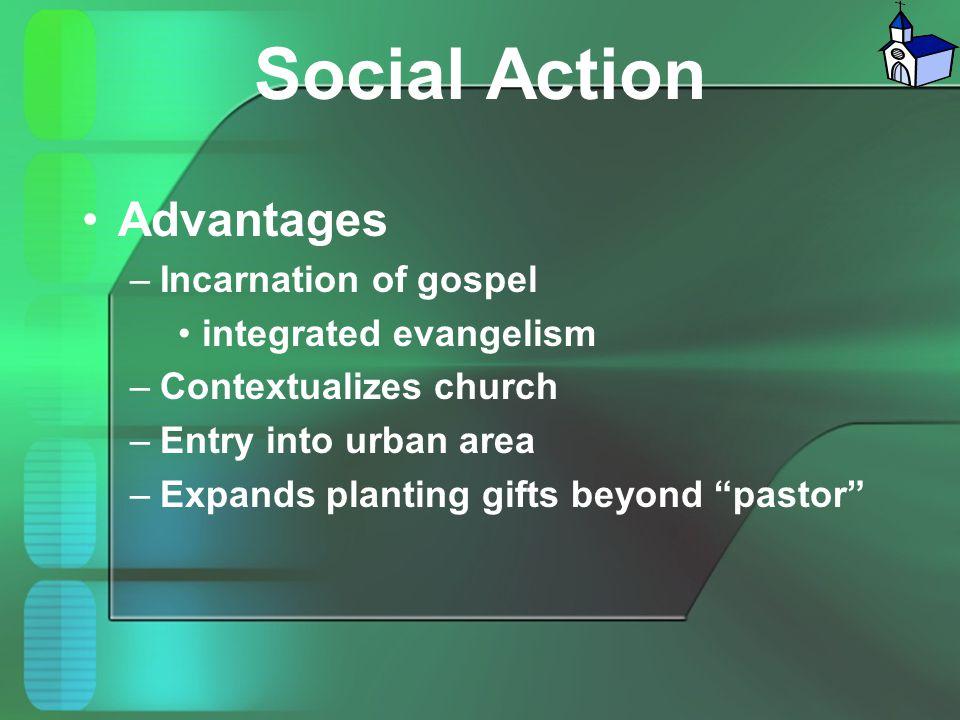 Social Action Advantages Incarnation of gospel integrated evangelism
