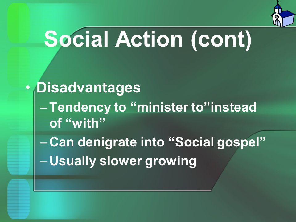Social Action (cont) Disadvantages