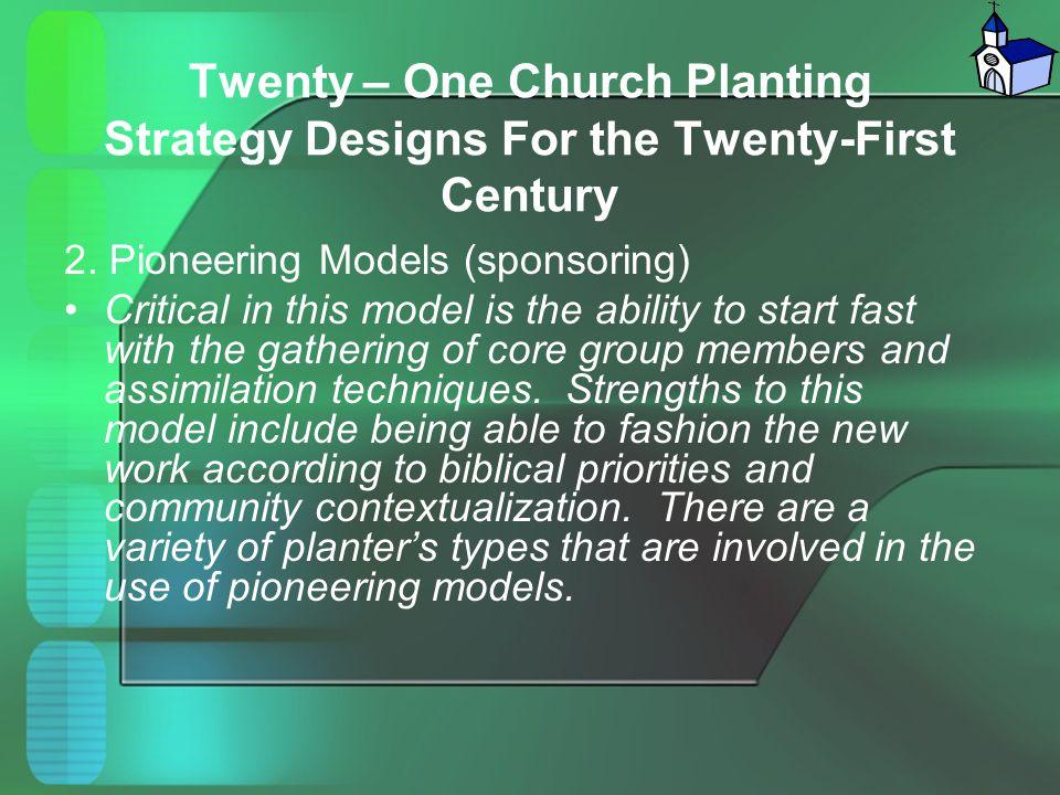 Twenty – One Church Planting Strategy Designs For the Twenty-First Century