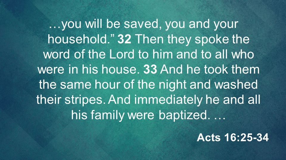 …you will be saved, you and your household