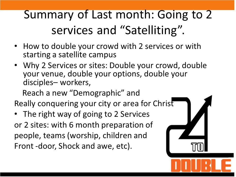 Summary of Last month: Going to 2 services and Satelliting .