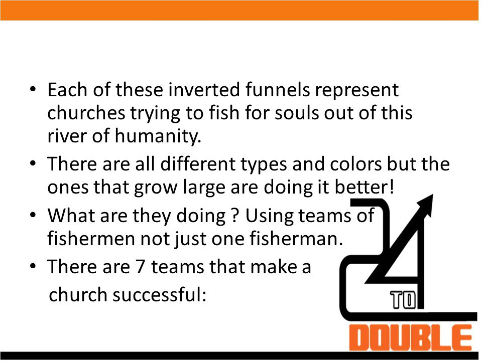 Each of these inverted funnels represent churches trying to fish for souls out of this river of humanity.