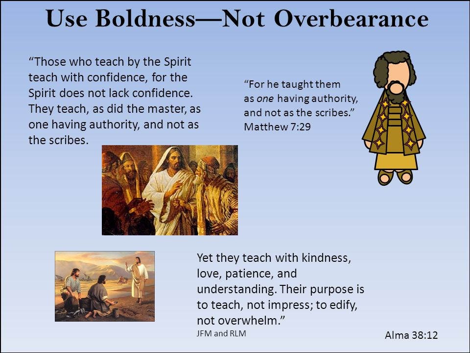 Use Boldness—Not Overbearance
