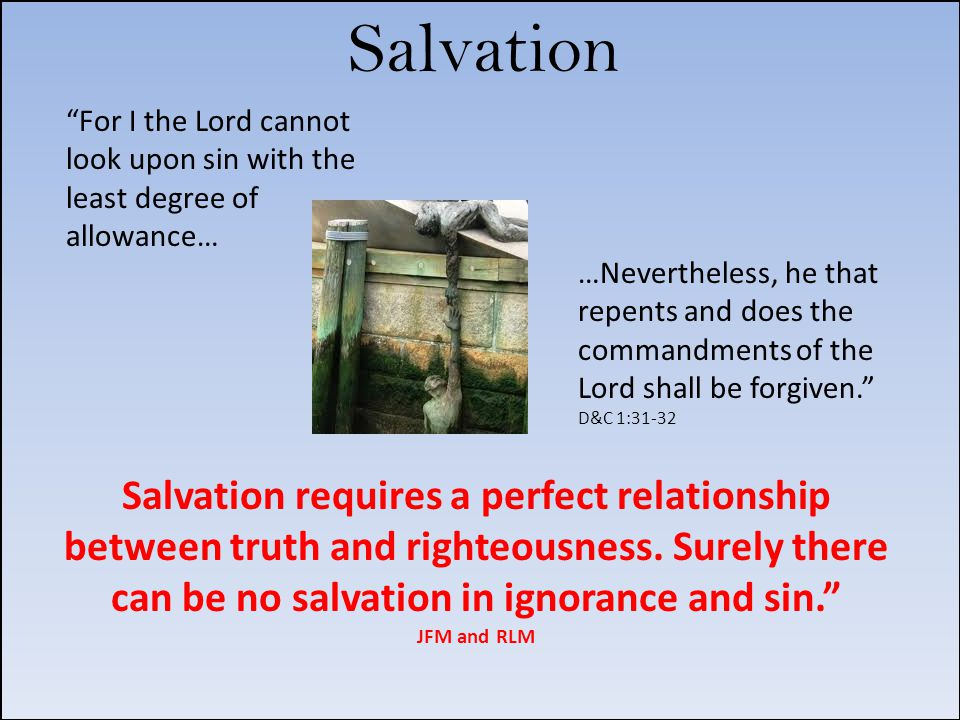 Salvation For I the Lord cannot look upon sin with the least degree of allowance…
