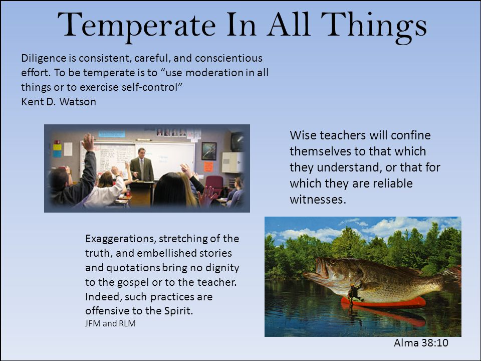 Temperate In All Things