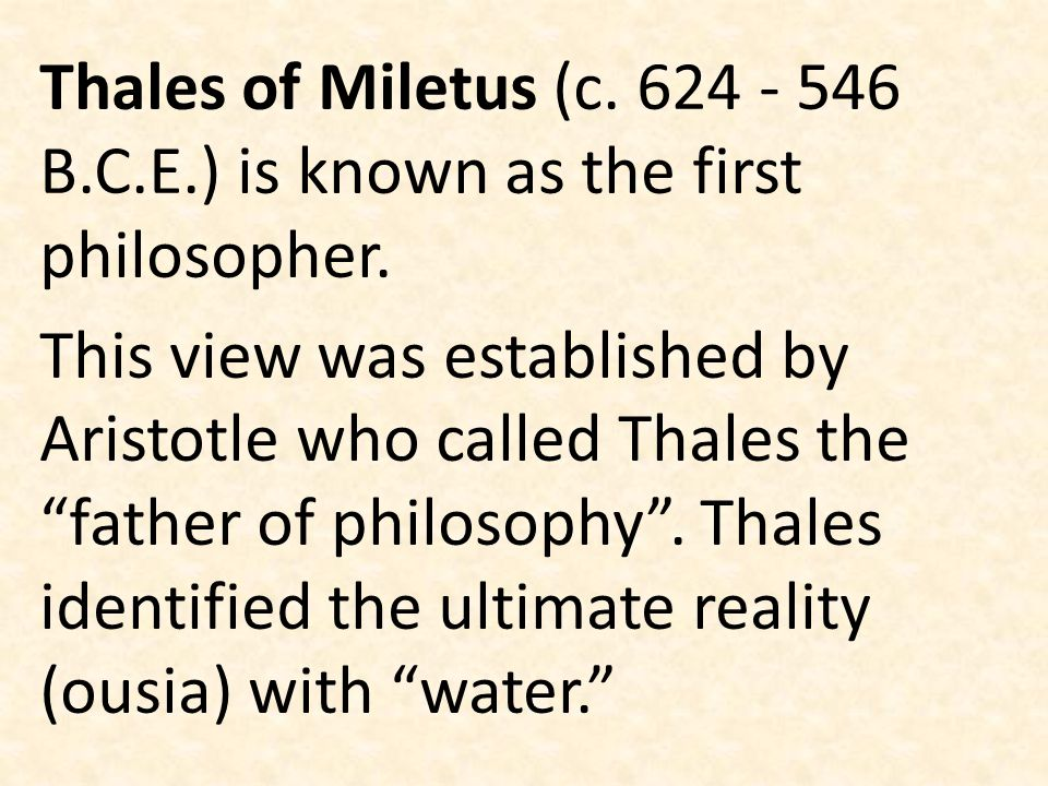 Thales of Miletus (c. 624 - 546 B. C. E