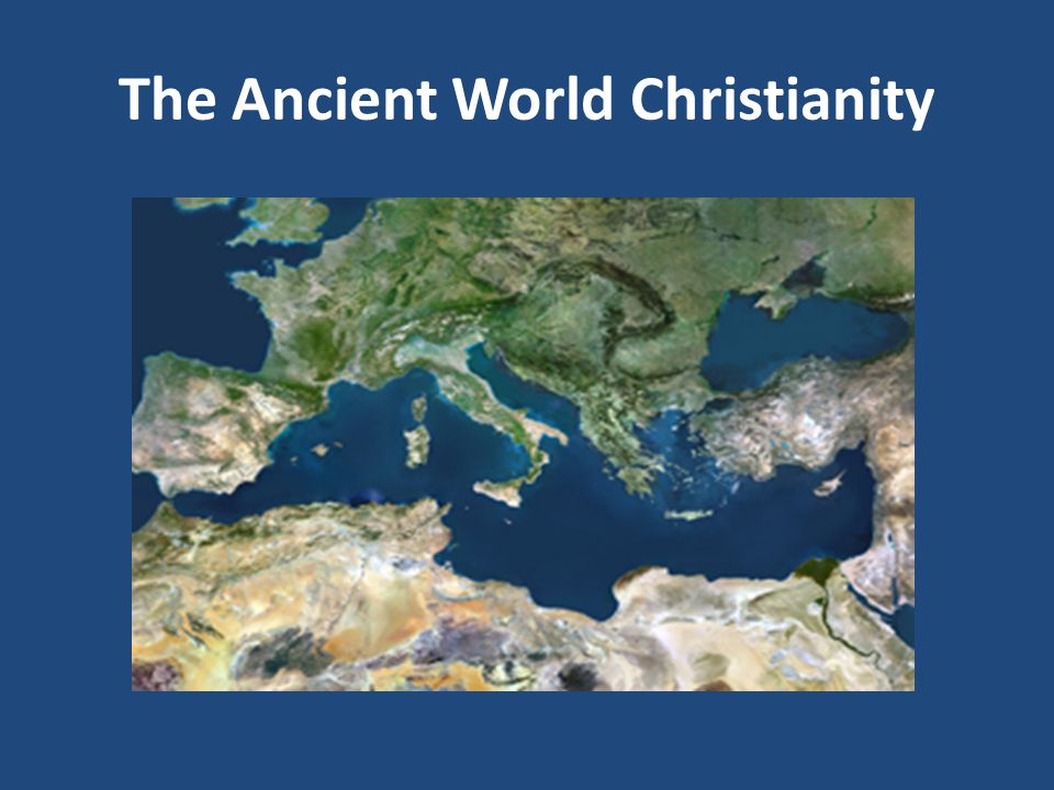 The Ancient World Christianity
