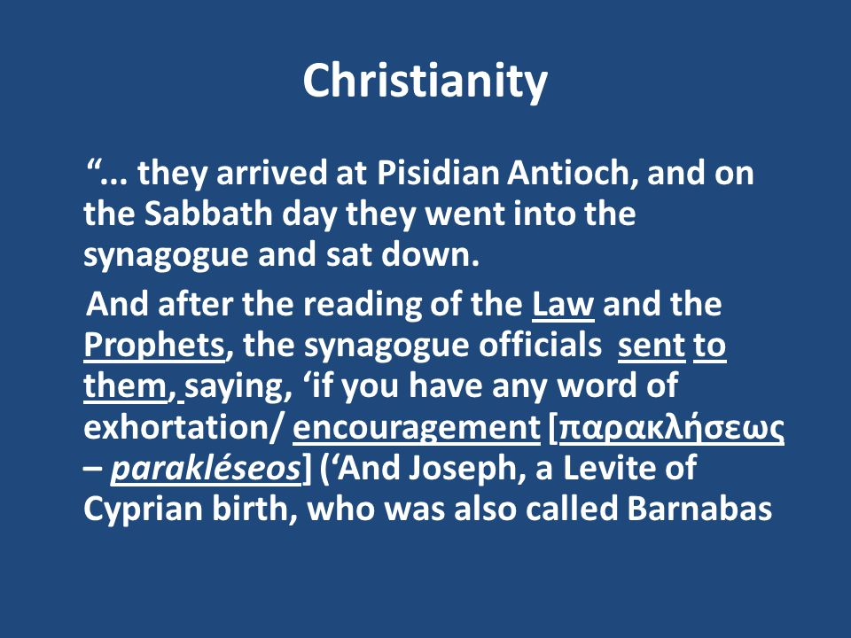 Christianity ... they arrived at Pisidian Antioch, and on the Sabbath day they went into the synagogue and sat down.