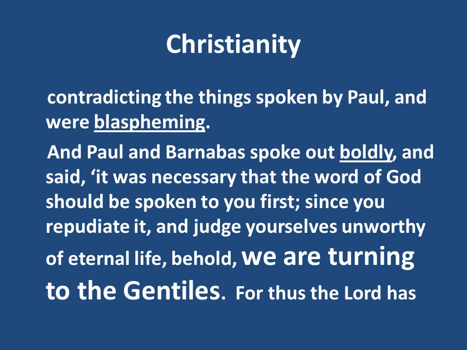 Christianity contradicting the things spoken by Paul, and were blaspheming.
