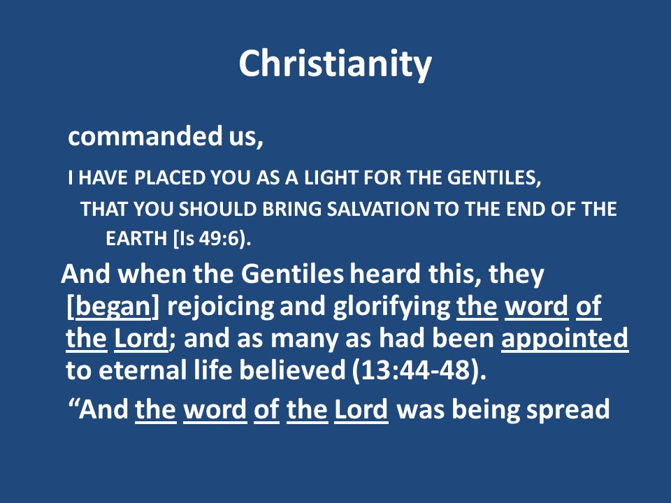 Christianity commanded us,