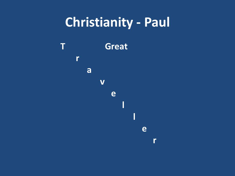 Christianity - Paul T Great r a v e l