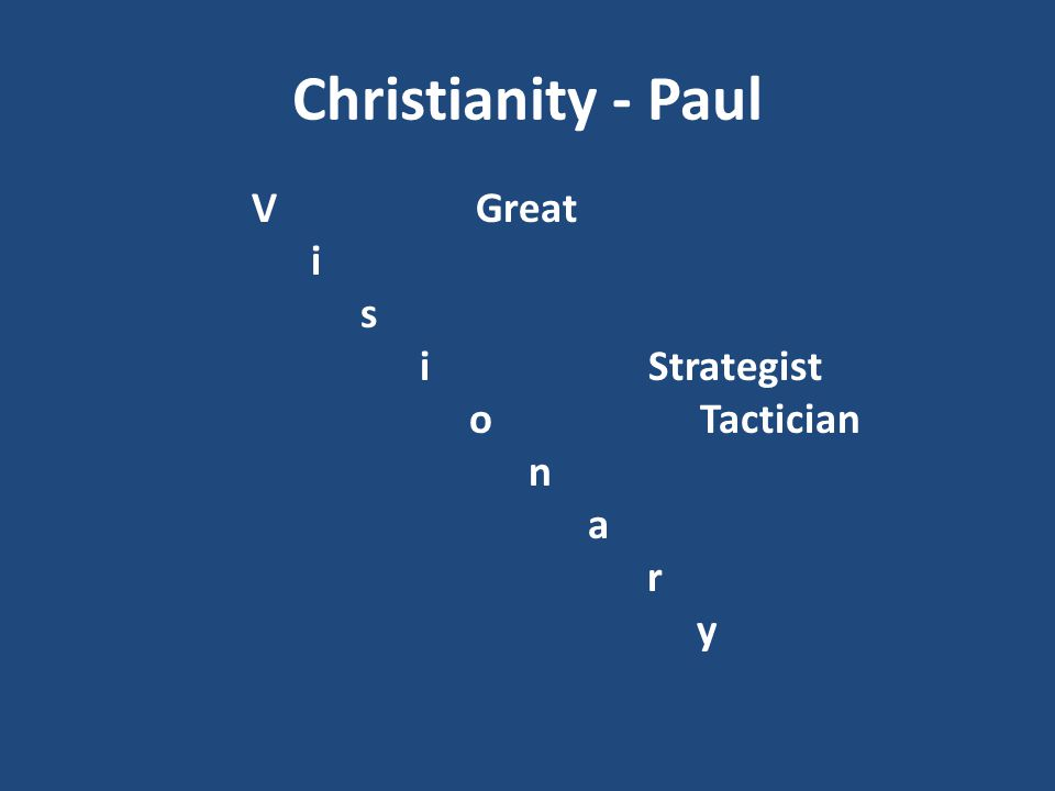 Christianity - Paul V Great i s i Strategist o Tactician n a r y