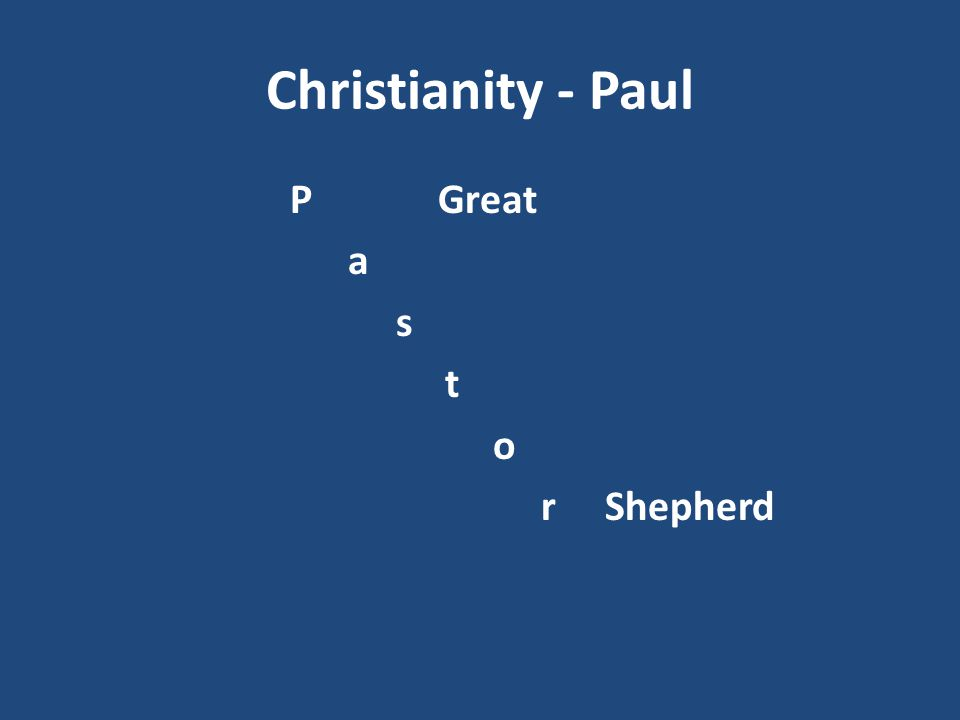 Christianity - Paul P Great a s t o r Shepherd