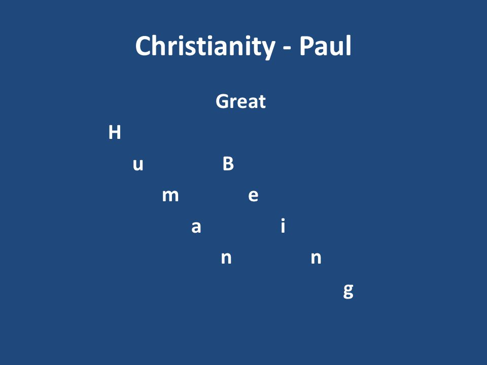Christianity - Paul Great H u B m e a i n n g
