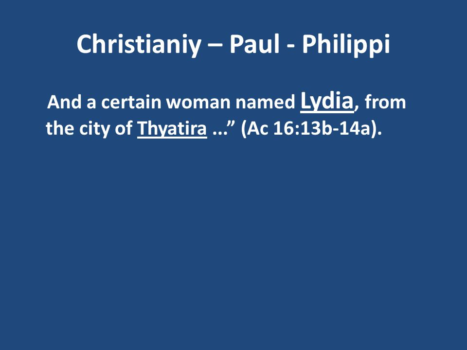 Christianiy – Paul - Philippi