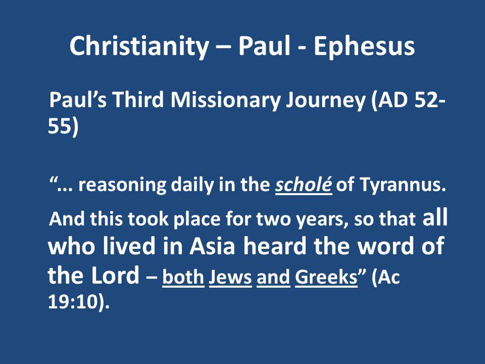 Christianity – Paul - Ephesus