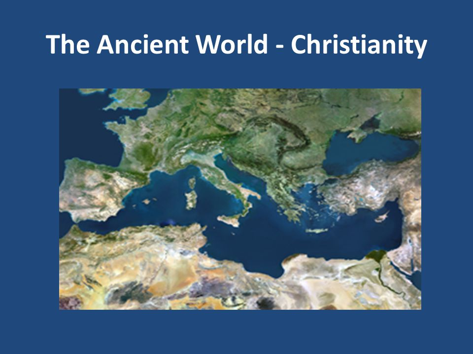 The Ancient World - Christianity