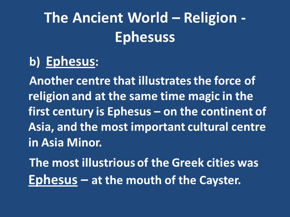 The Ancient World – Religion - Ephesuss