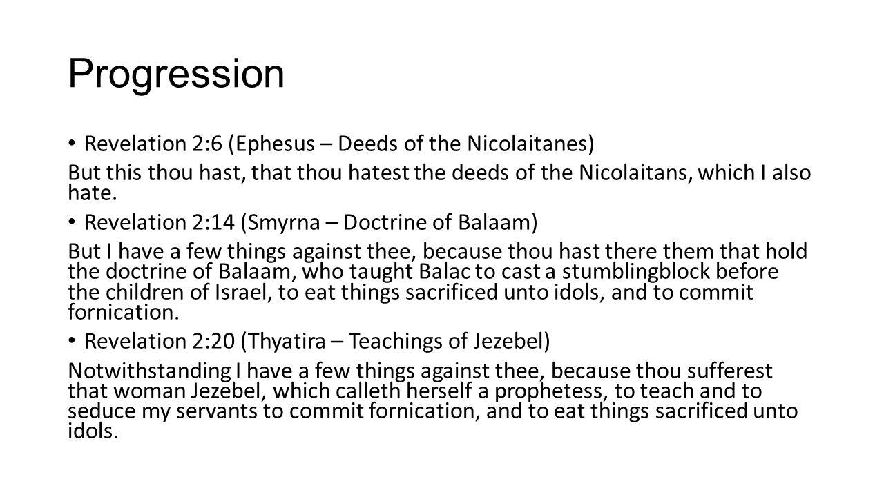 Progression Revelation 2:6 (Ephesus – Deeds of the Nicolaitanes)