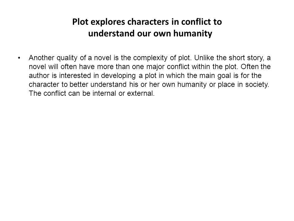 Plot explores characters in conflict to understand our own humanity