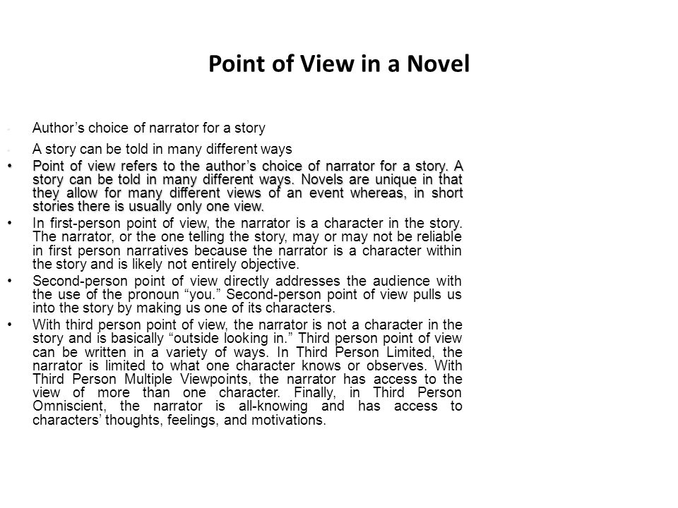 Point of View in a Novel Author's choice of narrator for a story