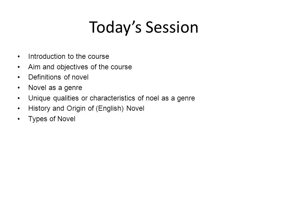 Today's Session Introduction to the course