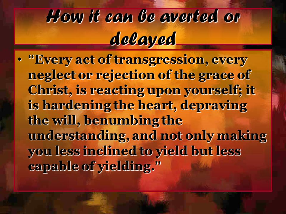 How it can be averted or delayed