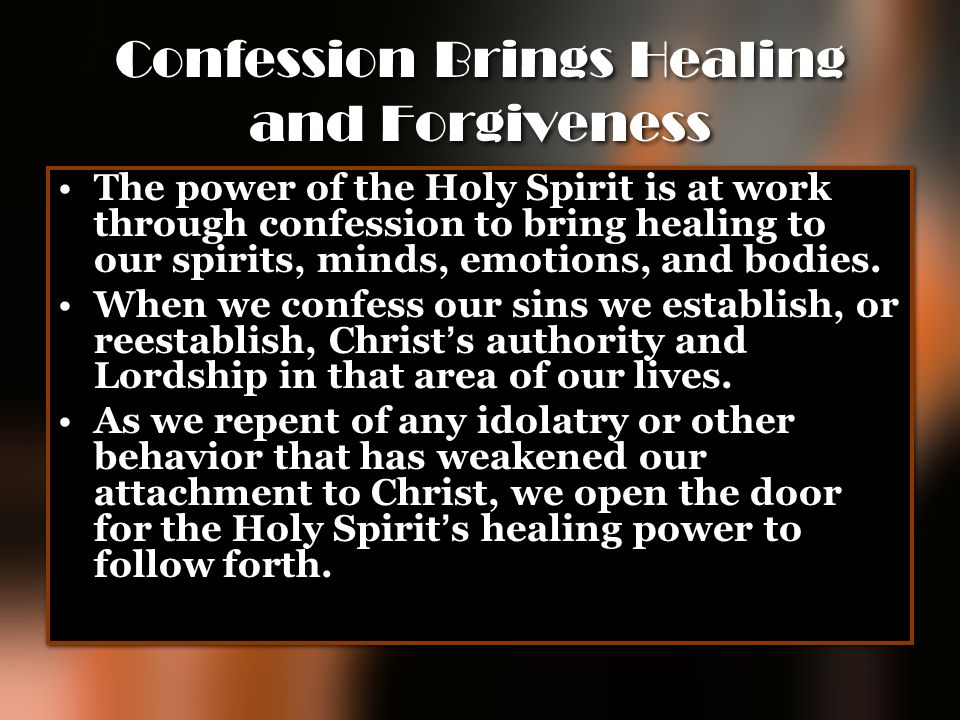 Confession Brings Healing and Forgiveness