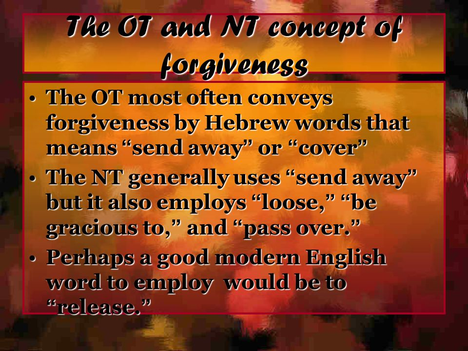 The OT and NT concept of forgiveness